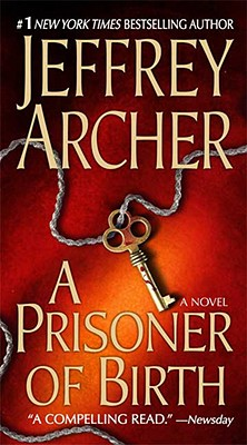 A Prisoner of Birth By Archer, Jeffrey
