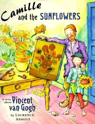 Camille and the Sunflowers By Anholt, Laurence