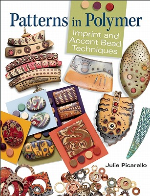 Patterns in Polymer By Picarello, Julie