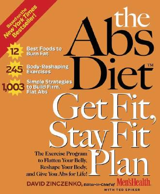 Rodale Press The Abs Diet Get Fit, Stay Fit Plan: The Exercise Program to Flatten Your Belly, Reshape Your Body, and Give You ABS for Life! b at Sears.com