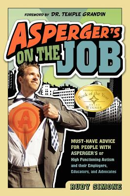 Asperger's on the Job By Simone, Rudy/ Grandin, Temple, Ph.D. (FRW)